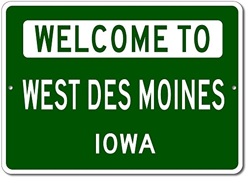Welcome to WEST DES MOINES, IOWA - City State Custom Rectangular Aluminum Sign - Green - (City Of West Des Moines)