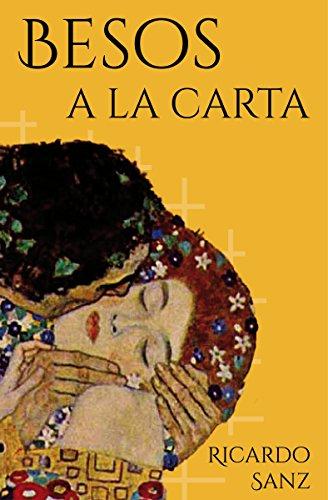 Besos a la carta: (Poesía. Amor, humor y erotismo) (Spanish Edition)