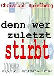 Denn wer zuletzt stirbt (Dr. Hoffmann Krimis 2) (German Edition)