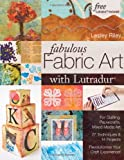 Fabulous Fabric Art with Lutradur, Lesley Riley, 1571205543