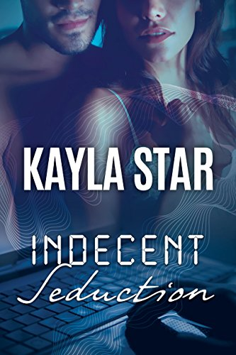 Book: Indecent Seduction by Kayla Star