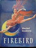 Firebird, Rachel Isadora, 0399225102