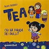 Tea : chi ha paura dei bulli?