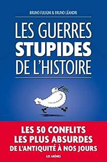 Les guerres stupides de l'histoire, Fuligni, Bruno