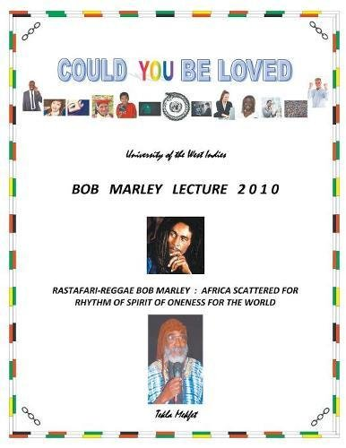 Could You Be Loved - Rastafari-Reggae Bob Marley: Africa Scattered for Rhythm of Spirit of Oneness for the World