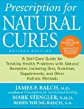img - for Prescription for Natural Cures: A Self-Care Guide for Treating Health Problems with Natural Remedies Including Diet, Nutrition, Supplements, and Other Holistic Methods book / textbook / text book