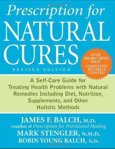 Prescription for Natural Cures: A Self-Care Guide for Treating Health Problems with Natural Remedies Including Diet, Nutrition, Supplements, and Other Holistic Methods (Prescription Work Glasses)
