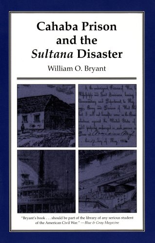 Cahaba Prison and the Sultana Disaster