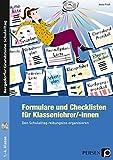 Formulare und Checklisten für Klassenlehrer: Den Schulalltag reibungslos organisieren (Klasse 1- 4)