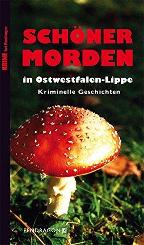 SCHÖNER MORDEN in Ostwestfalen-Lippe: Kriminelle Geschichten