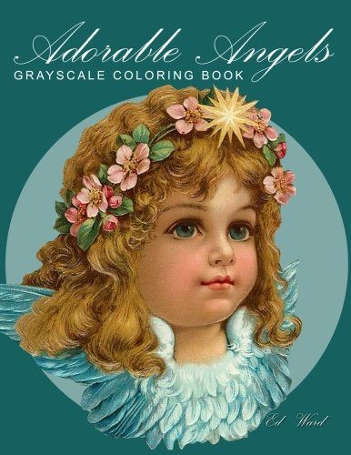 Adorable angels: Grayscale coloring book