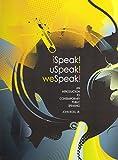 Ispeak! Uspeak! Wespeak! : An Introduction to Contemporary Public Speaking, Ross, John, 1465202161