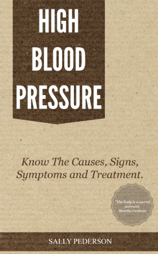 High Blood Pressure - Know the Causes, Signs, Symptoms and Treatment (Low Blood Pressure Causes Symptoms And Treatment)