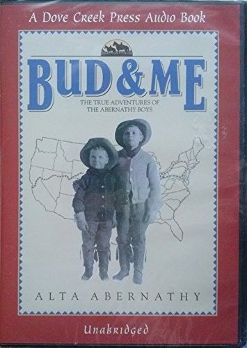 Bud and Me-the True Adventures of the Abernathy Boys