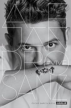 Alejandro Sanz. #VIVE (Spanish Edition) by [Blesa, Óscar García ]