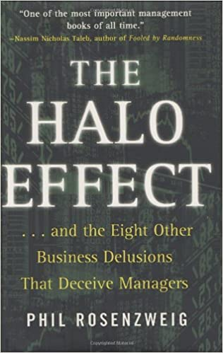 Book Title - The Halo Effect: ... and the Eight Other Business Delusions That Deceive Managers