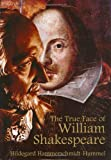 The True Face of William Shakespeare, Hildegard Hammerschmidt-Hummel, 1904449565