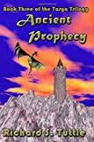 Ancient Prophecy, Richard S. Tuttle, 1438247052