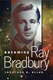 img - for Becoming Ray Bradbury book / textbook / text book