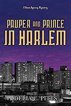 Pauper and Prince in Harlem: A Ross Agency Mystery (The Ross Agency Mystery series Book 4) by [Pitts, Delia]