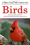 img - for Birds: A Fully Illustrated, Authoritative and Easy-to-Use Guide (A Golden Guide from St. Martin's Press) book / textbook / text book