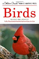 Birds: A Guide to the Most Familiar American Birds