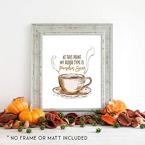 My Blood Type is Pumpkin Spice - Fall Autumn Thanksgiving Day Decor - Unframed 11x14 Art Print
