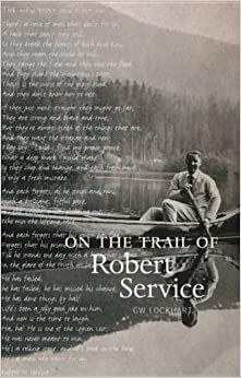 On the Trail of Robert Service (On the Trail of)
