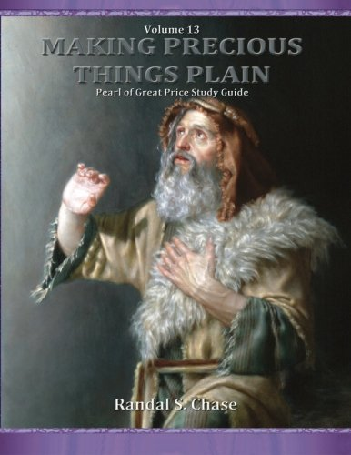 Pearl of Great Price Study Guide (Making Precious Things Plain) (Volume 13)