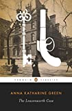 Book cover from The Leavenworth Case (Penguin Classics) by Anna Katharine Green