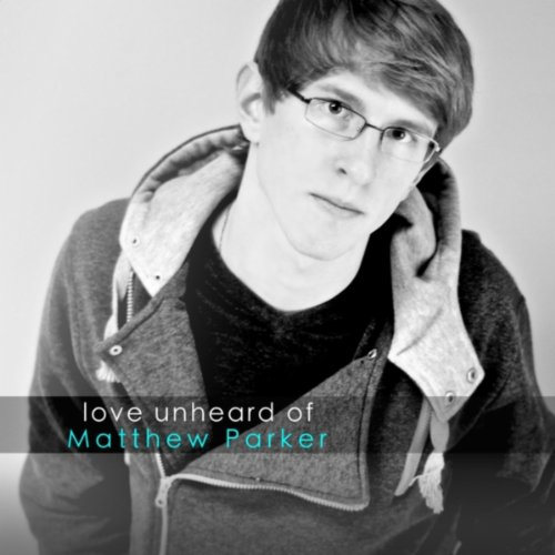 Love Unheard Of (Pre-2013)