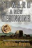 img - for Toward A New Beginning (Arkansas Valley) (Volume 1) book / textbook / text book
