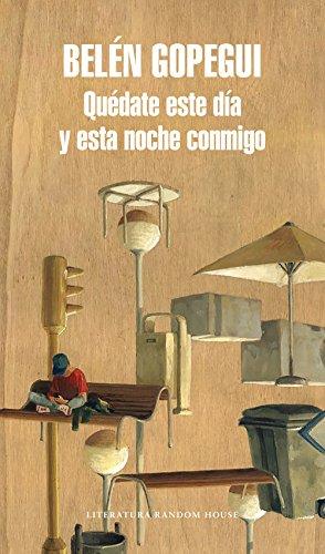 Quédate este día y esta noche conmigo (Spanish Edition) by [Gopegui, Belén