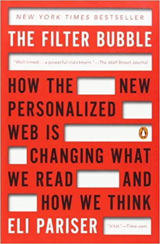 Book The Filter Bubble: How the New Personalized Web Is Changing What We Read and How We Think