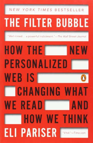 Invisible Web (The Filter Bubble: How the New Personalized Web Is Changing What We Read and How We Think)