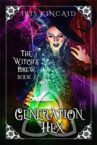 The Witch's Brew: (A Cozy Witch Mystery) (Generation Hex Book 2) by [Kincaid, Iris]