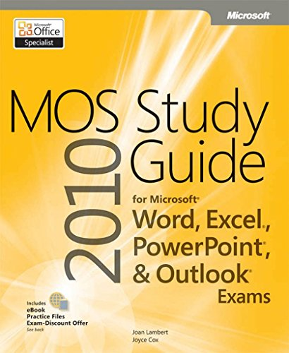 Download MOS 2010 Study Guide for Microsoft Word, Excel, PowerPoint, and Outlook Exams (MOS Study Guide) Pdf