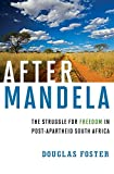 Image of After Mandela: The Struggle for Freedom in Post-Apartheid South Africa
