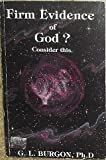 Firm Evidence of God?, Glade L. Burgon, 1880416735