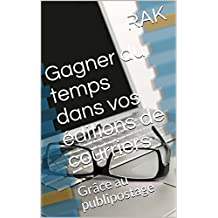 Gagner du temps dans vos éditions de courriers: Grâce au publipostage (French Edition)