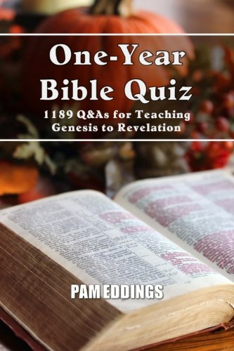 One-Year Bible Quiz: 1189 Q&As for Teaching Genesis to Revelation