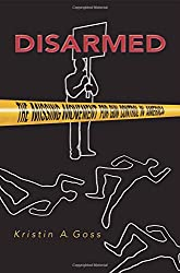Disarmed: The Missing Movement for Gun Control in America (Princeton Studies in American Politics: Historical, International, and Comparative Perspectives)