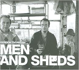 Men and Sheds: Gordon Thorburn: 9781843303299: Amazon com: Books