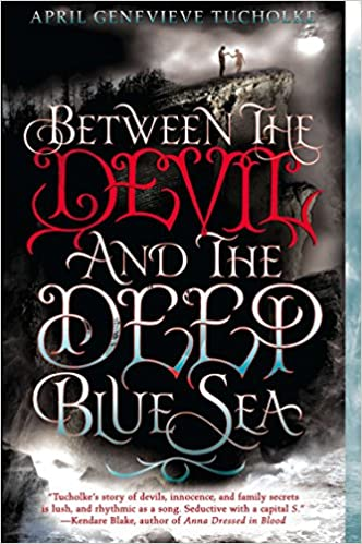Making love with the devil hurts Amazon Com Between The Devil And The Deep Blue Sea 9780142423219 Tucholke April Genevieve Books