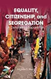 img - for Equality, Citizenship, and Segregation: A Defense of Separation by Michael S. Merry (2014-10-15) book / textbook / text book