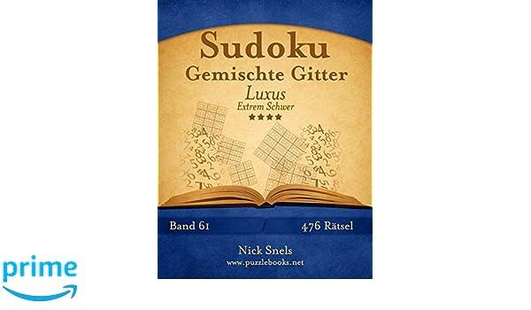 Sudoku Gemischte Gitter Luxus - Extrem Schwer - Band 61 - 476 Rätsel