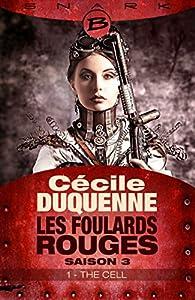 Les Foulards rouges - Saison 3, tome 1 : The Cell par Cécile Duquenne