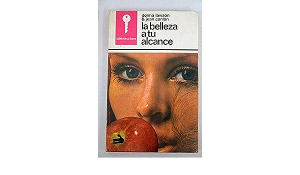 La Belleza a Tu Alcance: Donna Lawson & Jean Conlon: 9788421400777: Amazon.com: Books