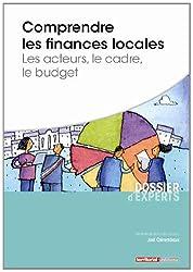 Comprendre les finances locales : Les acteurs, le cadre, le budget