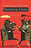 img - for Ethical Lessons of the Financial Crisis book / textbook / text book